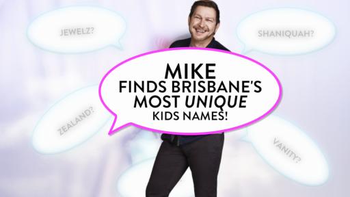 Mike Finds Brisbane's Most Unique Kids Names!