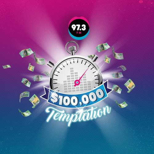 97.3FM's $100,000 Temptation