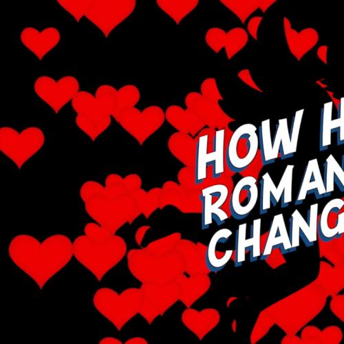 How Has Romance Changed?