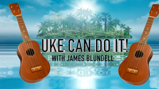 Uke Can Do It With James Blundell!