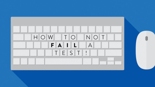 How To Not Fail A Test!