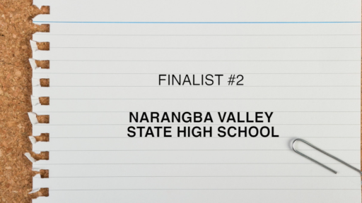 Finalist #2: Narangba Valley State High School