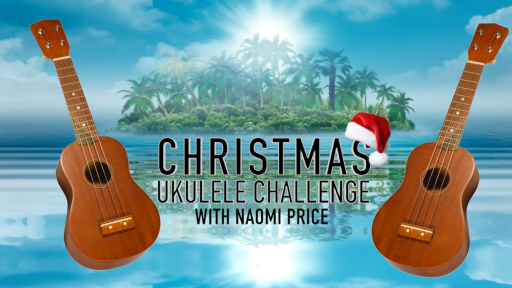 Christmas Ukulele Challenge with Naomi Price!
