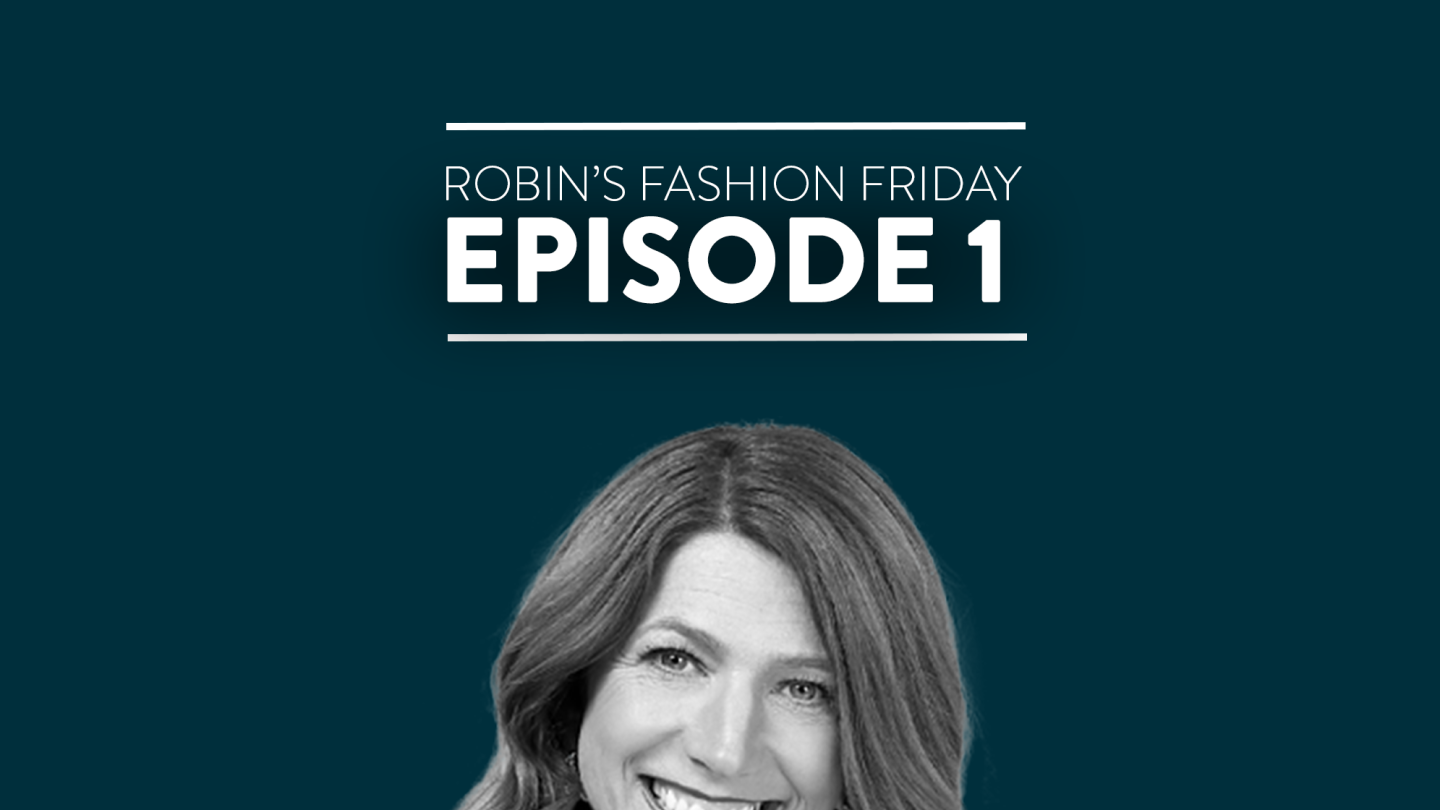 Robin's Fashion Friday - Ep. 1