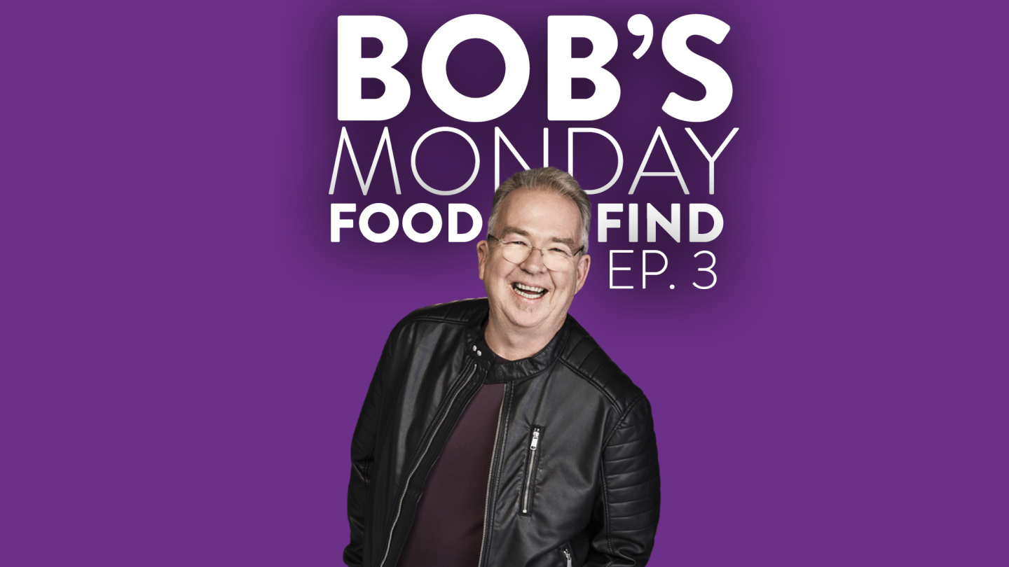 Bob's Monday Food Find - Ep. 3