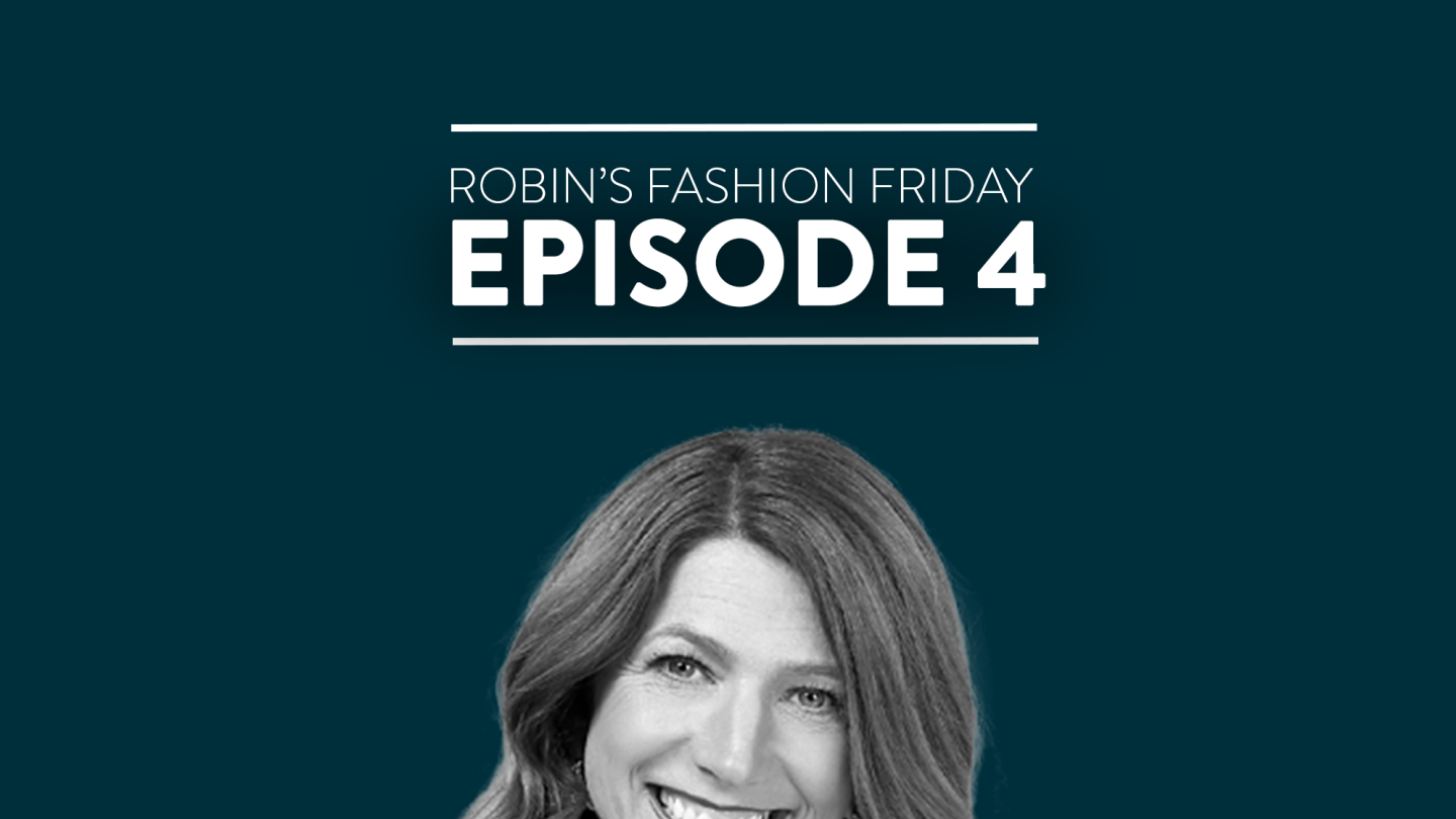 Robin's Fashion Friday - Ep. 4