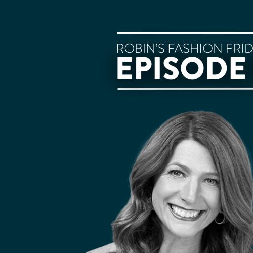 Robin's Fashion Friday - Ep. 4