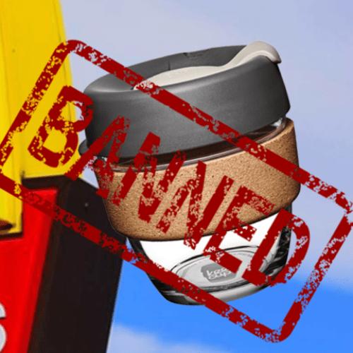 McDonalds BANS Reusable Coffee Cups At All Restaurants