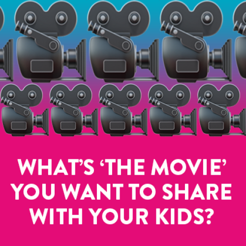 What's THE MOVIE You Want To Share With Your Kids? 🎥