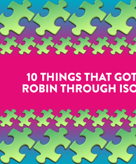 10 Things That Got Robin Through Iso!