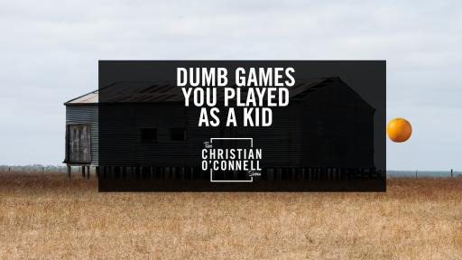 Dumb Games You Played As A Kid